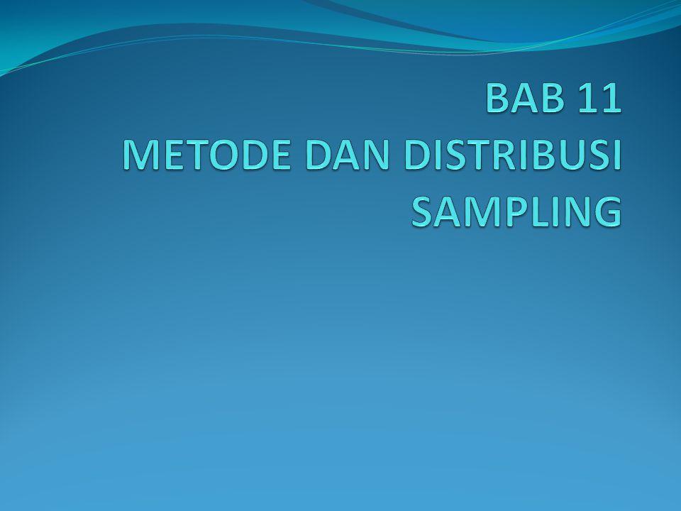 BAB 11 METODE DAN DISTRIBUSI SAMPLING
