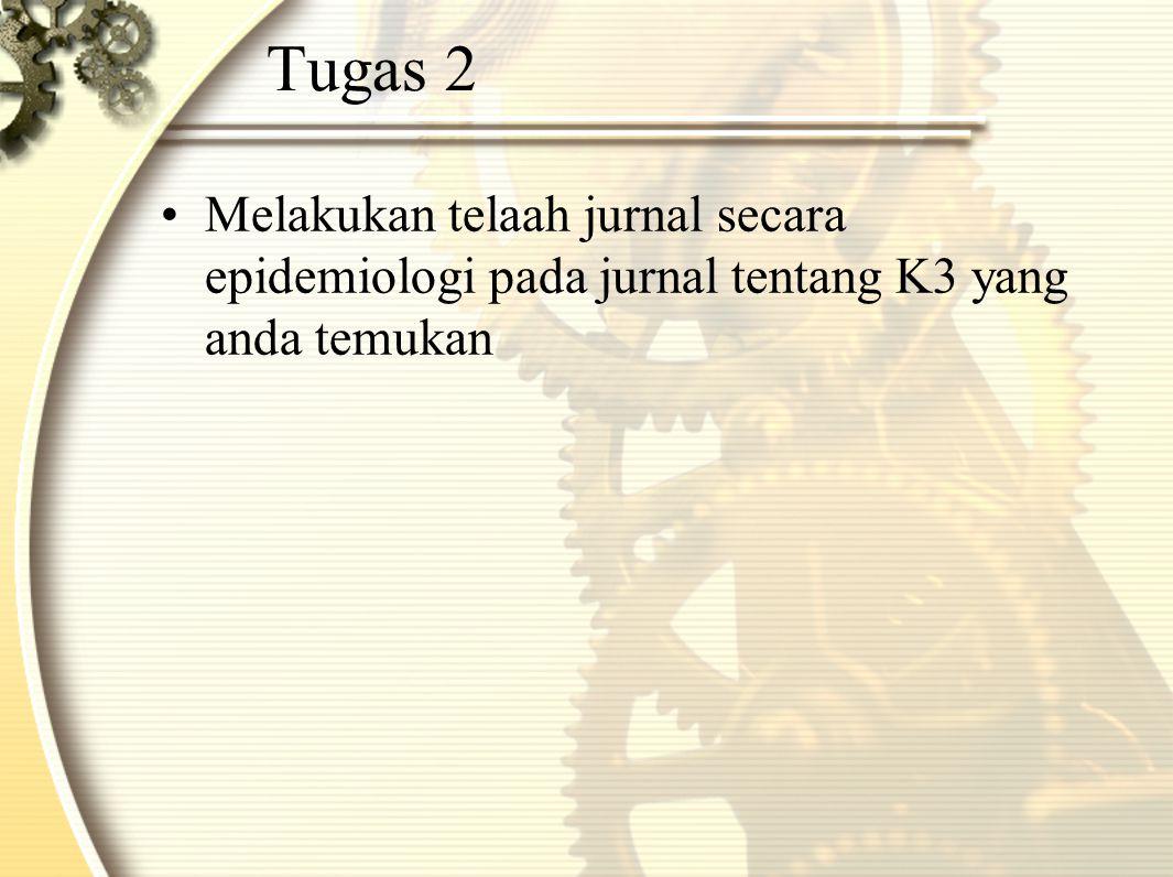 Tugas 2 Melakukan telaah jurnal secara epidemiologi pada jurnal tentang K3 yang anda temukan