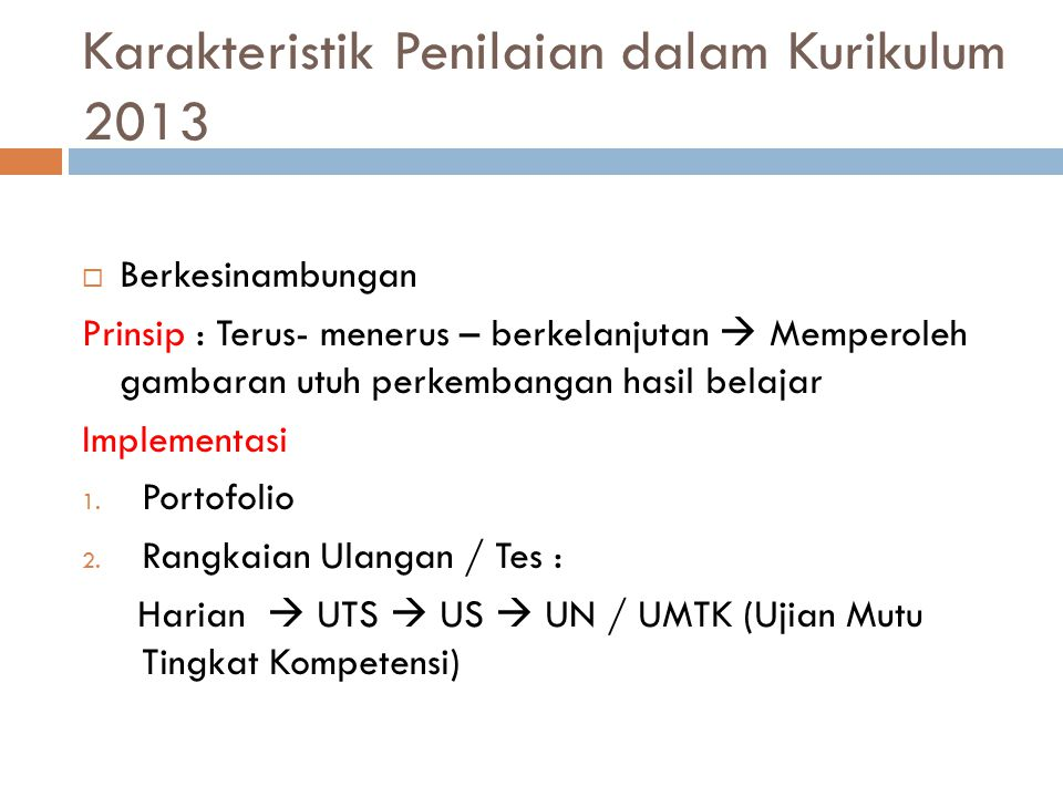 Karakteristik Penilaian dalam Kurikulum 2013