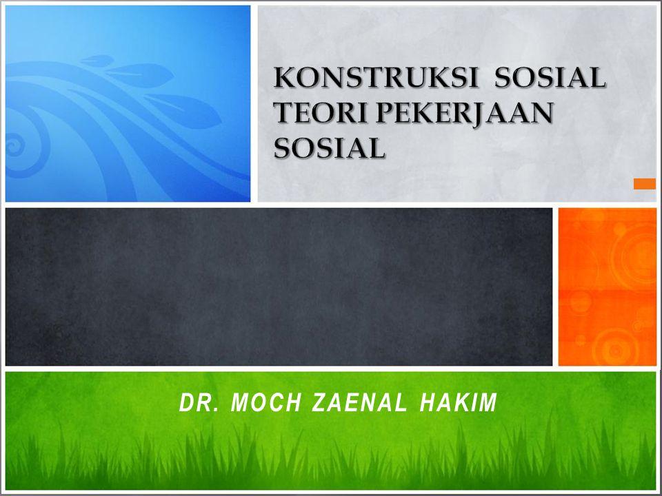 KONSTRUKSI SOSIAL teori pekerjaan sosial