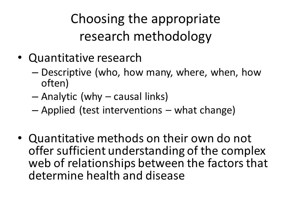 Choosing the appropriate research methodology