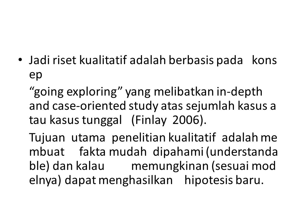 Jadi riset kualitatif adalah berbasis pada konsep