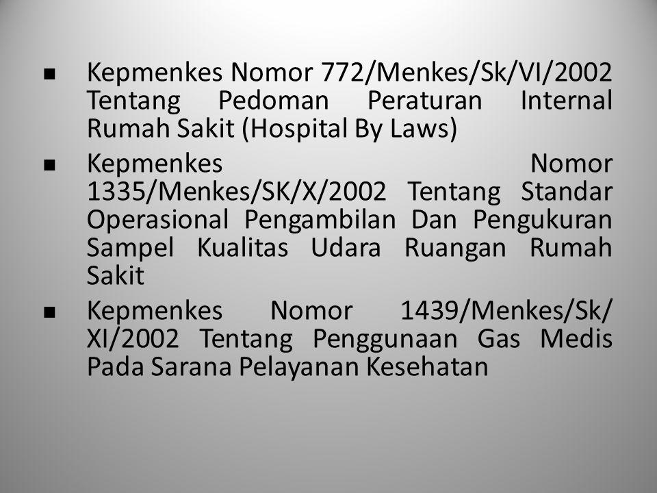 Kepmenkes Nomor 772/Menkes/Sk/VI/2002 Tentang Pedoman Peraturan Internal Rumah Sakit (Hospital By Laws)