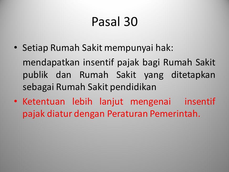 Pasal 30 Setiap Rumah Sakit mempunyai hak: