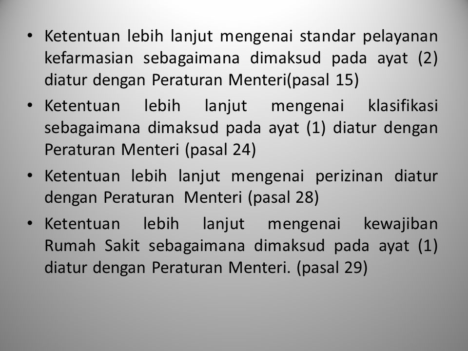Ketentuan lebih lanjut mengenai standar pelayanan kefarmasian sebagaimana dimaksud pada ayat (2) diatur dengan Peraturan Menteri(pasal 15)