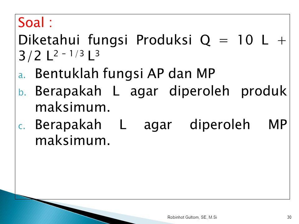 Diketahui fungsi Produksi Q = 10 L + 3/2 L2 – 1/3 L3