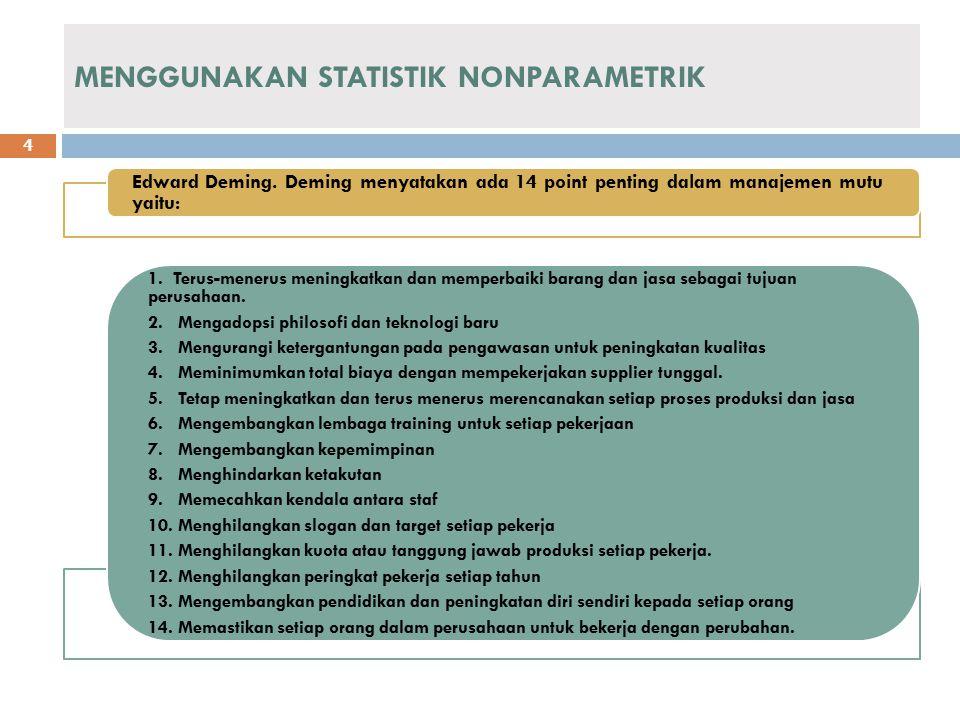 MENGGUNAKAN STATISTIK NONPARAMETRIK