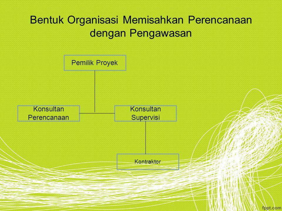 Bentuk Organisasi Memisahkan Perencanaan dengan Pengawasan
