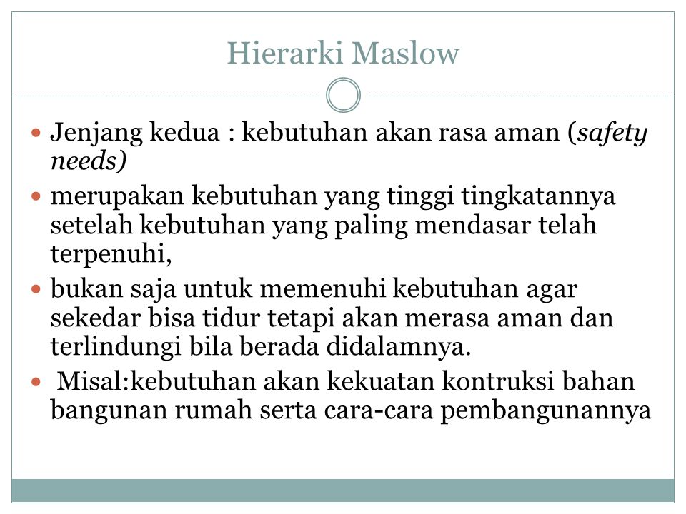 Hierarki Maslow Jenjang kedua : kebutuhan akan rasa aman (safety needs)