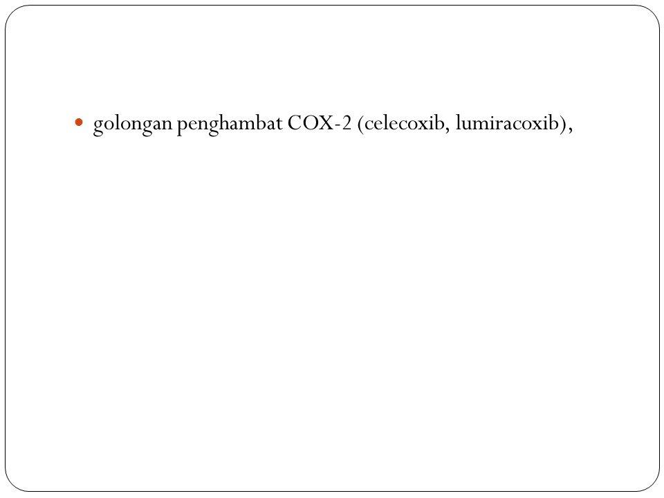 golongan penghambat COX-2 (celecoxib, lumiracoxib),