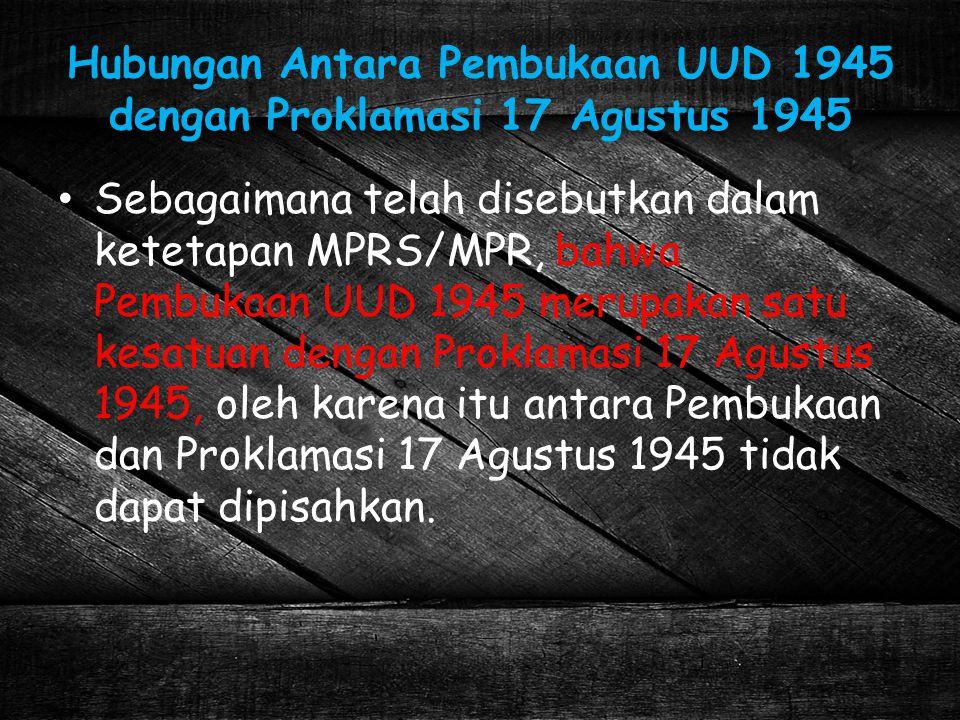 Hubungan Antara Pembukaan UUD 1945 dengan Proklamasi 17 Agustus 1945
