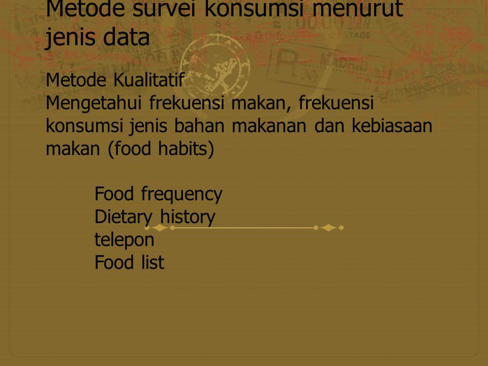 Metode survei konsumsi menurut jenis data