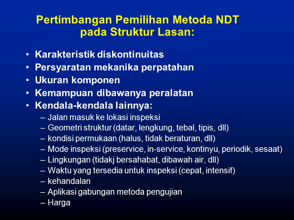 Pertimbangan Pemilihan Metoda NDT pada Struktur Lasan:
