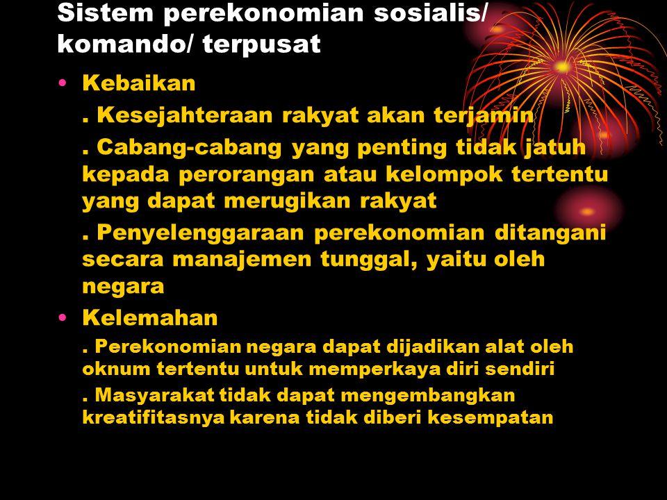 Sistem perekonomian sosialis/ komando/ terpusat