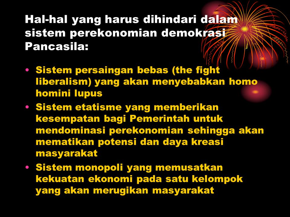 Hal-hal yang harus dihindari dalam sistem perekonomian demokrasi Pancasila: