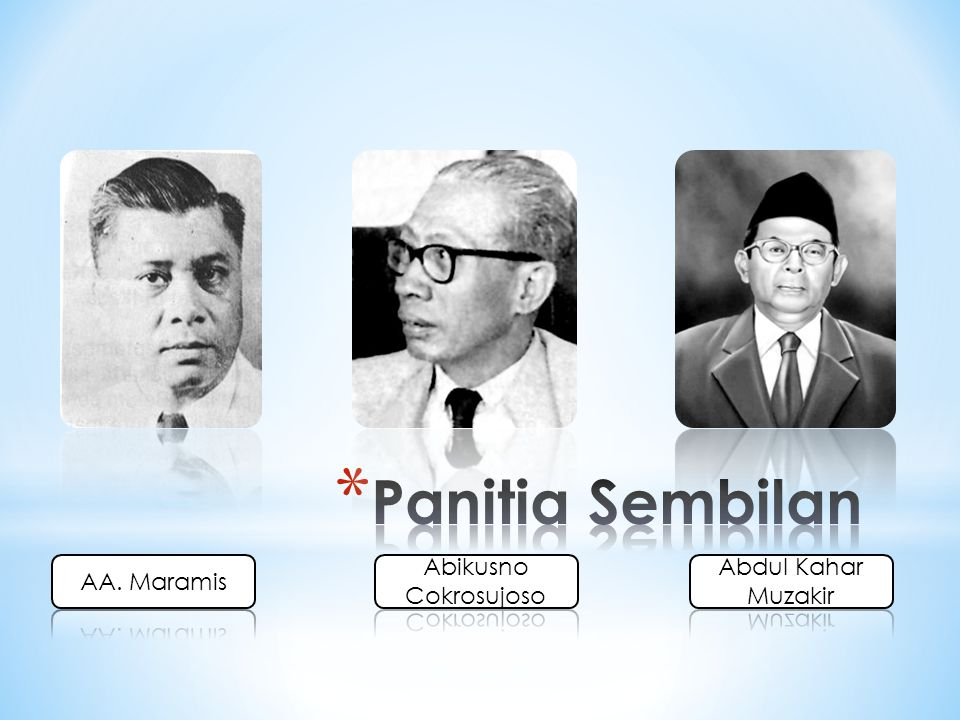 Panitia Sembilan AA. Maramis Abikusno Cokrosujoso Abdul Kahar Muzakir