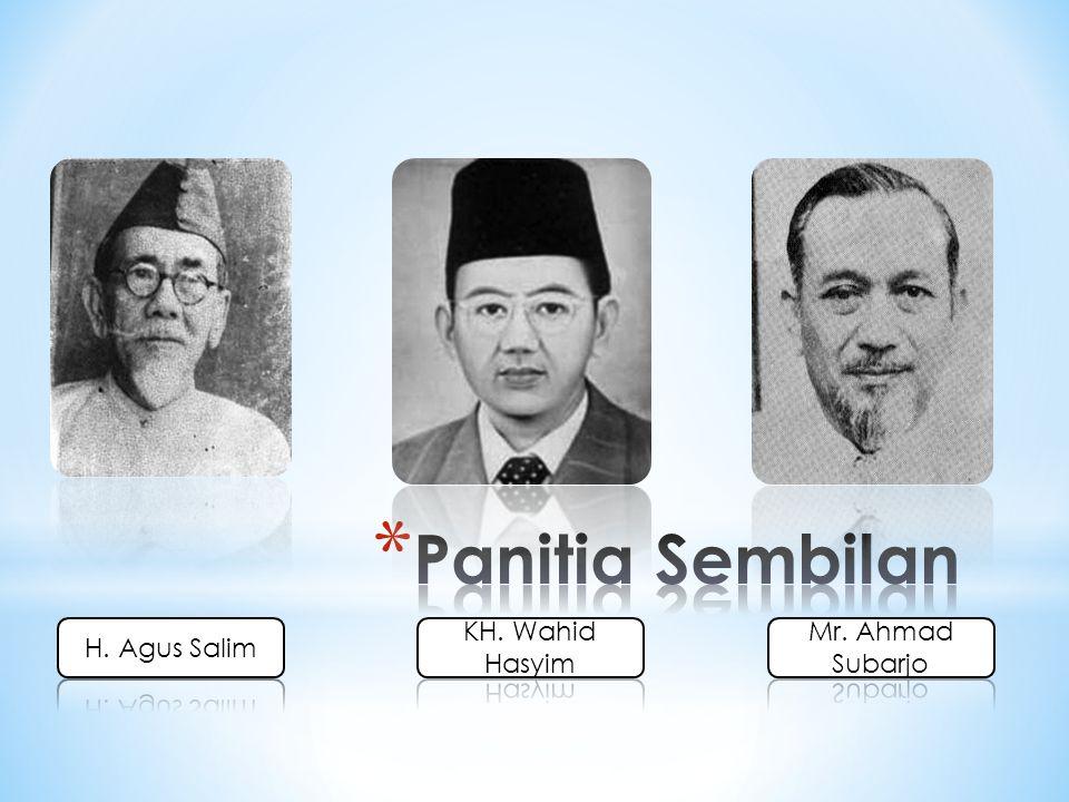 Panitia Sembilan H. Agus Salim KH. Wahid Hasyim Mr. Ahmad Subarjo