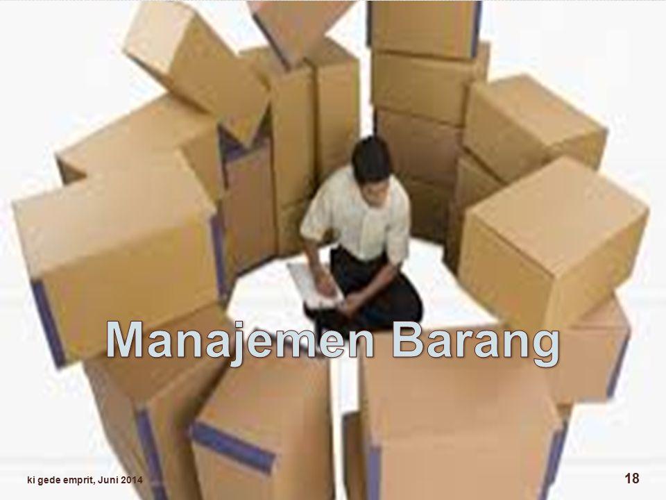 Manajemen Barang ki gede emprit, Juni 2014
