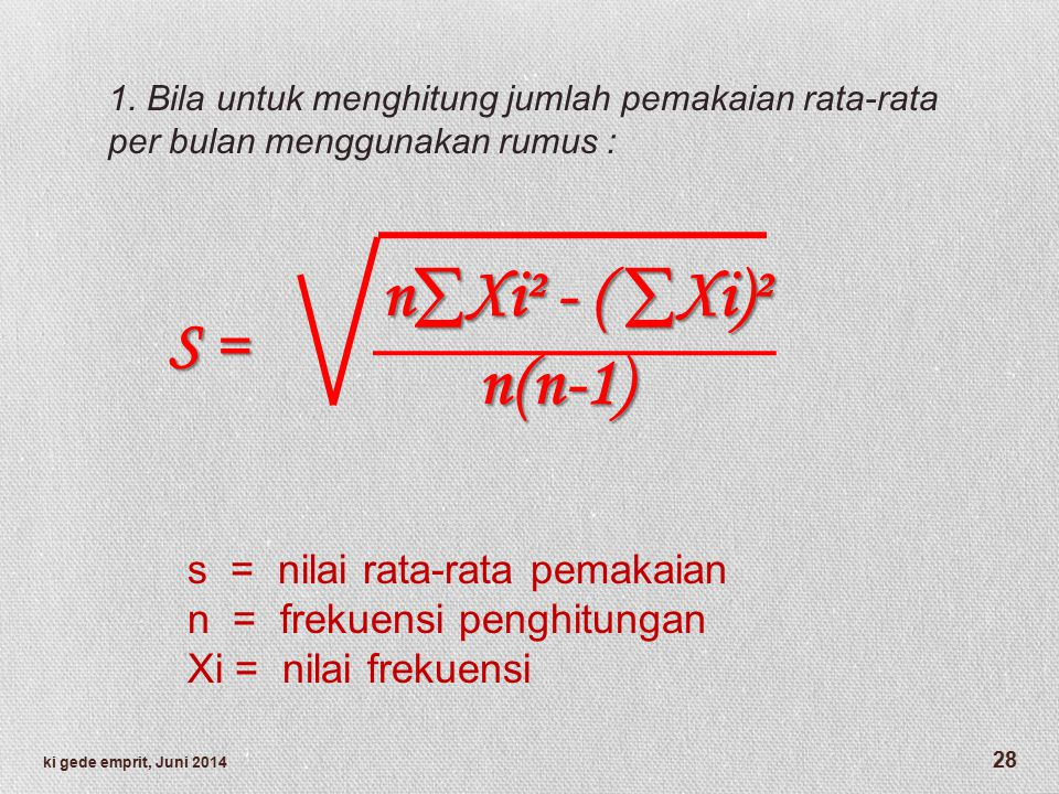 n∑Xi² - ( ∑Xi)² n(n-1) S = s = nilai rata-rata pemakaian