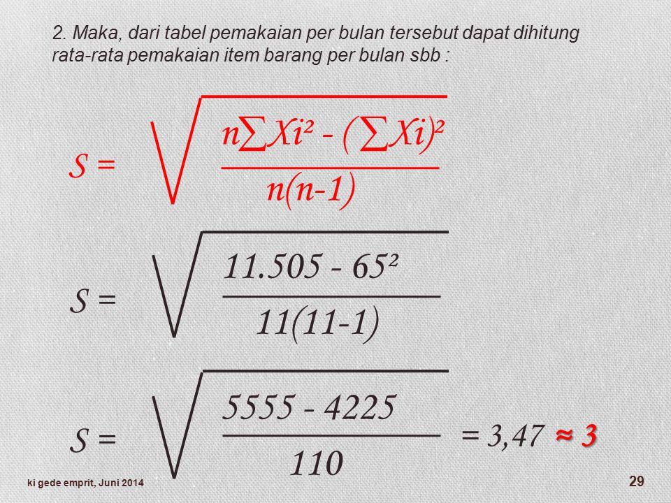 n∑Xi² - ( ∑Xi)² n(n-1) 11.505 - 65² 11(11-1) 5555 - 4225 110 S = S =