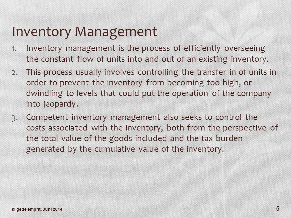 Inventory Management Inventory management is the process of efficiently overseeing the constant flow of units into and out of an existing inventory.