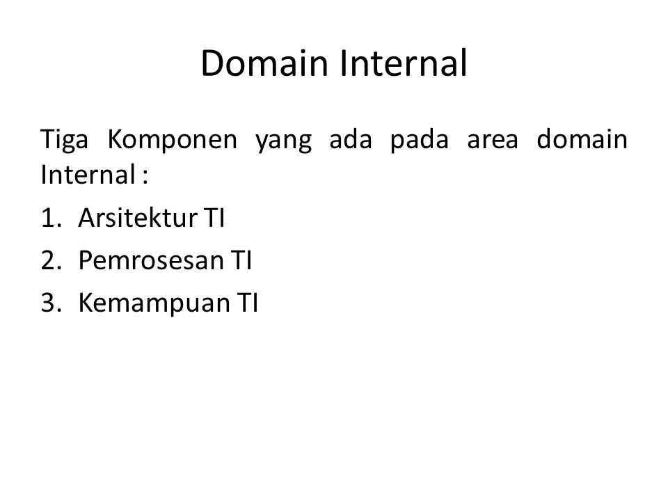 Domain Internal Tiga Komponen yang ada pada area domain Internal :