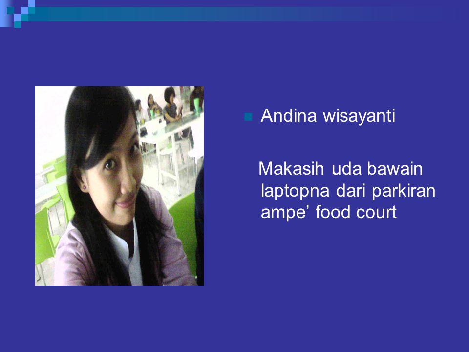 Andina wisayanti Makasih uda bawain laptopna dari parkiran ampe' food court