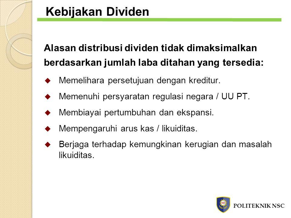 Kebijakan Dividen Alasan distribusi dividen tidak dimaksimalkan berdasarkan jumlah laba ditahan yang tersedia:
