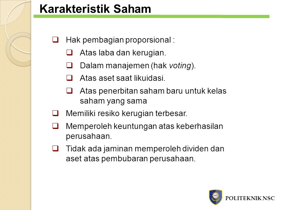 Karakteristik Saham Hak pembagian proporsional :