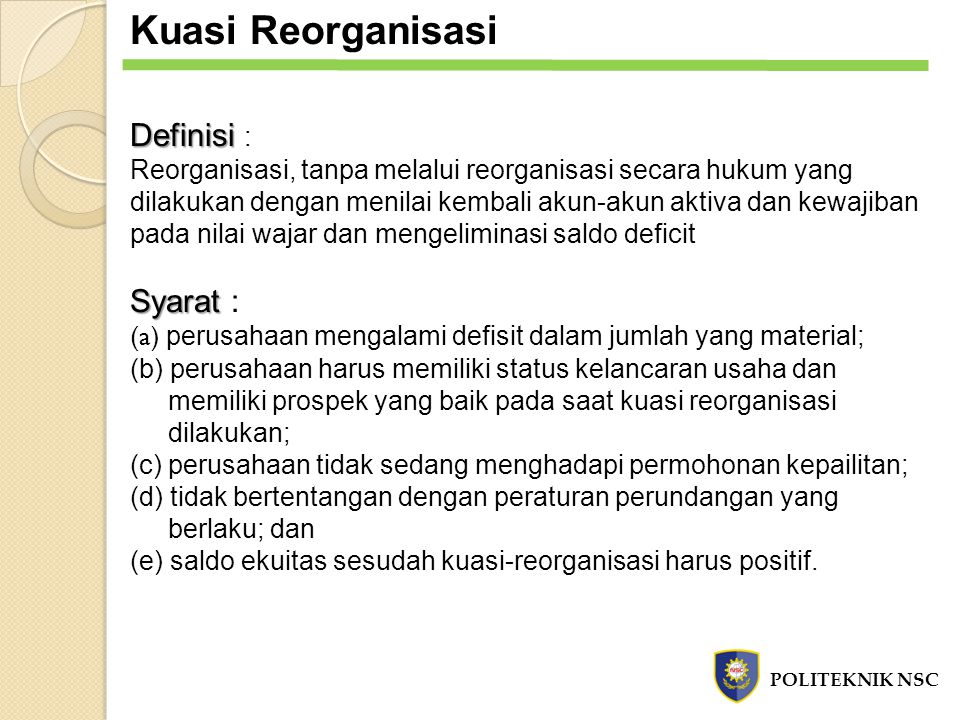 Kuasi Reorganisasi Definisi : Syarat :