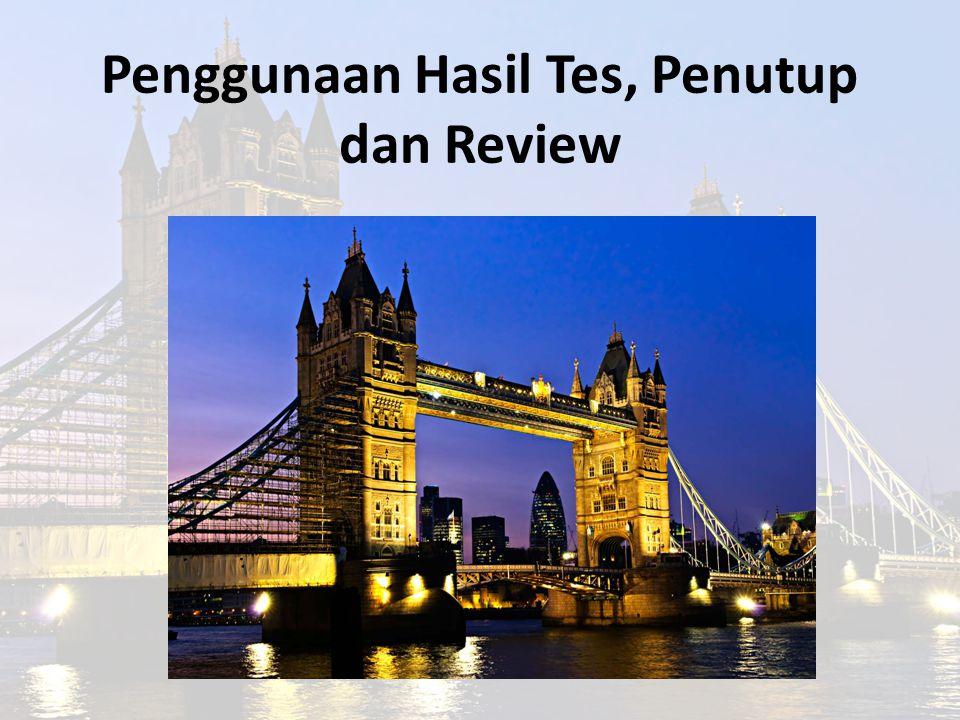 Penggunaan Hasil Tes, Penutup dan Review