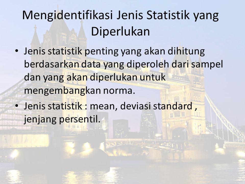Mengidentifikasi Jenis Statistik yang Diperlukan