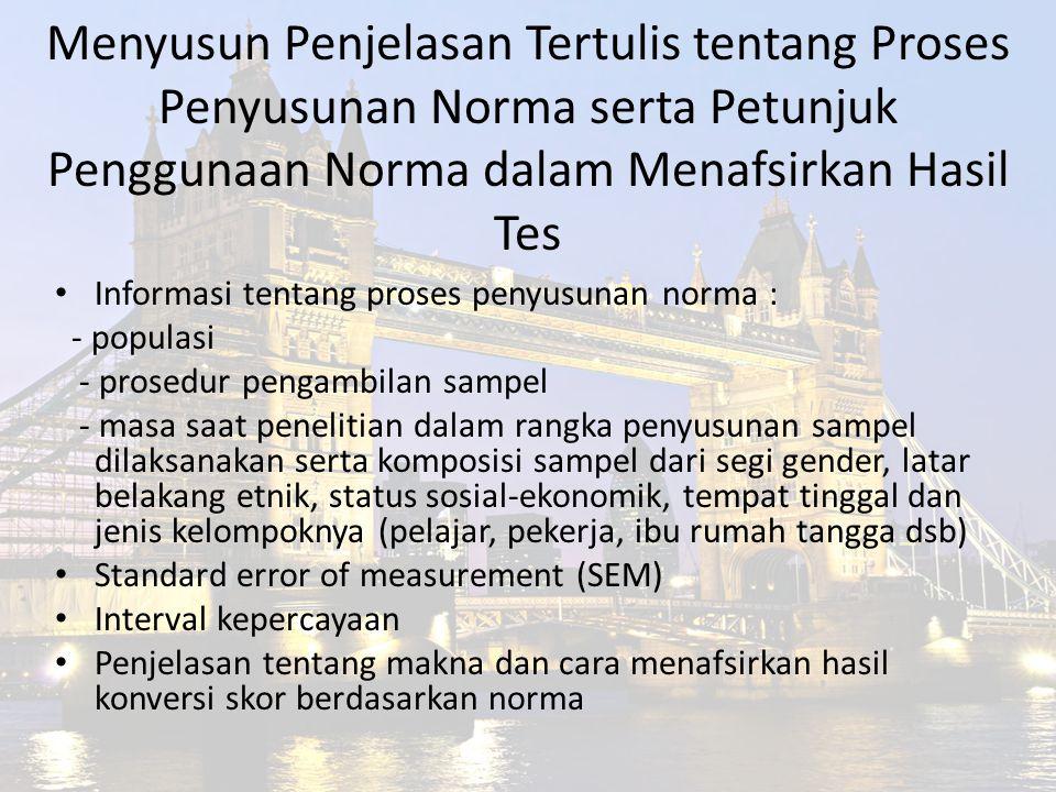 Menyusun Penjelasan Tertulis tentang Proses Penyusunan Norma serta Petunjuk Penggunaan Norma dalam Menafsirkan Hasil Tes