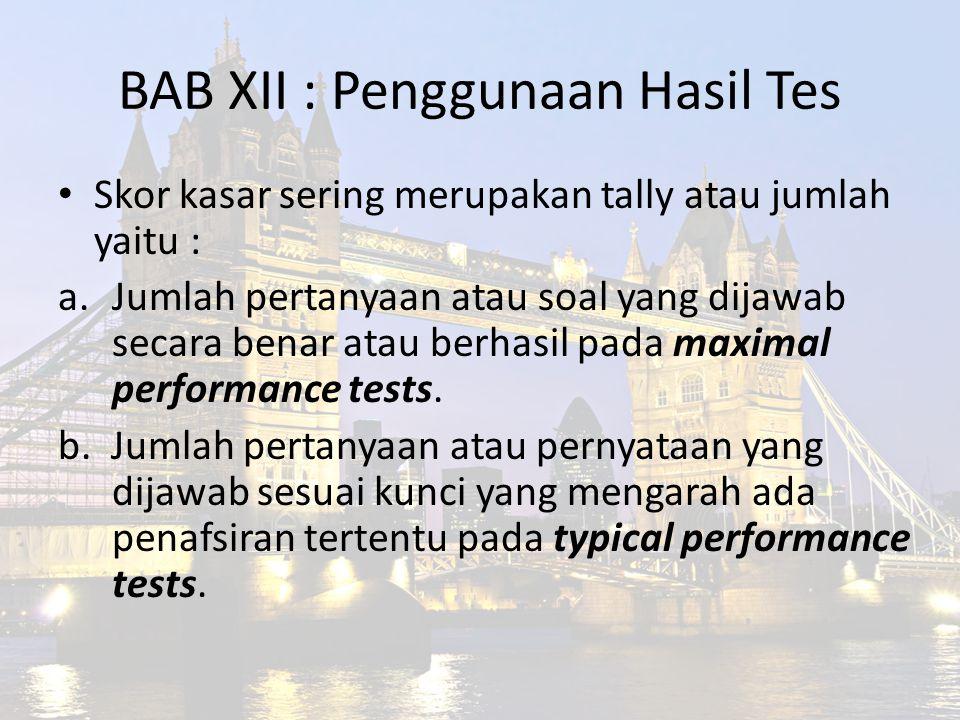BAB XII : Penggunaan Hasil Tes