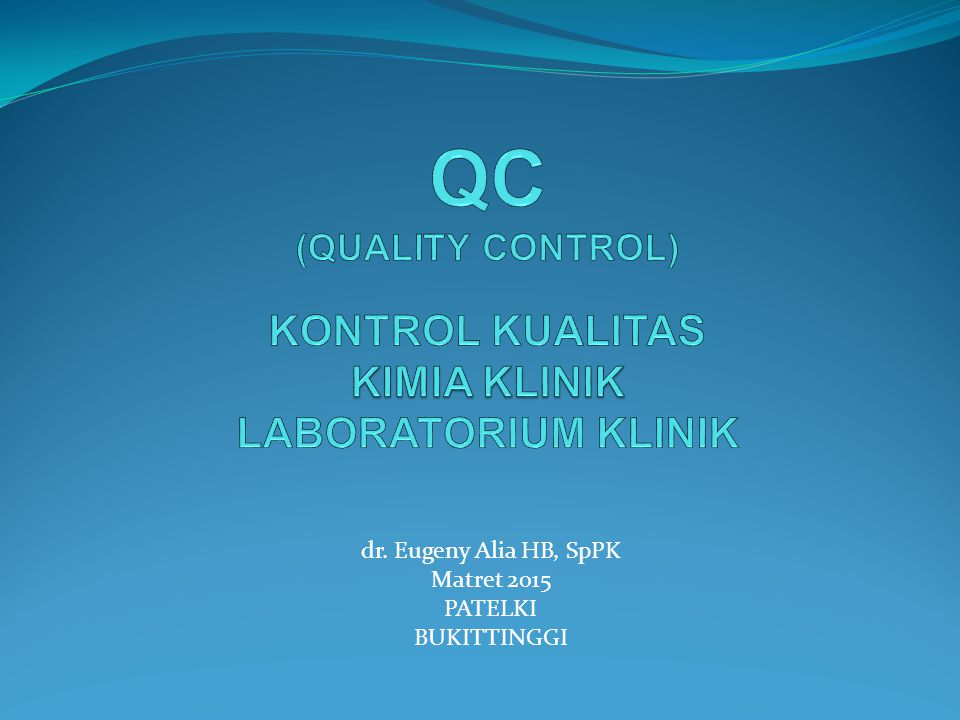 QC (QUALITY CONTROL) KONTROL KUALITAS KIMIA KLINIK LABORATORIUM KLINIK