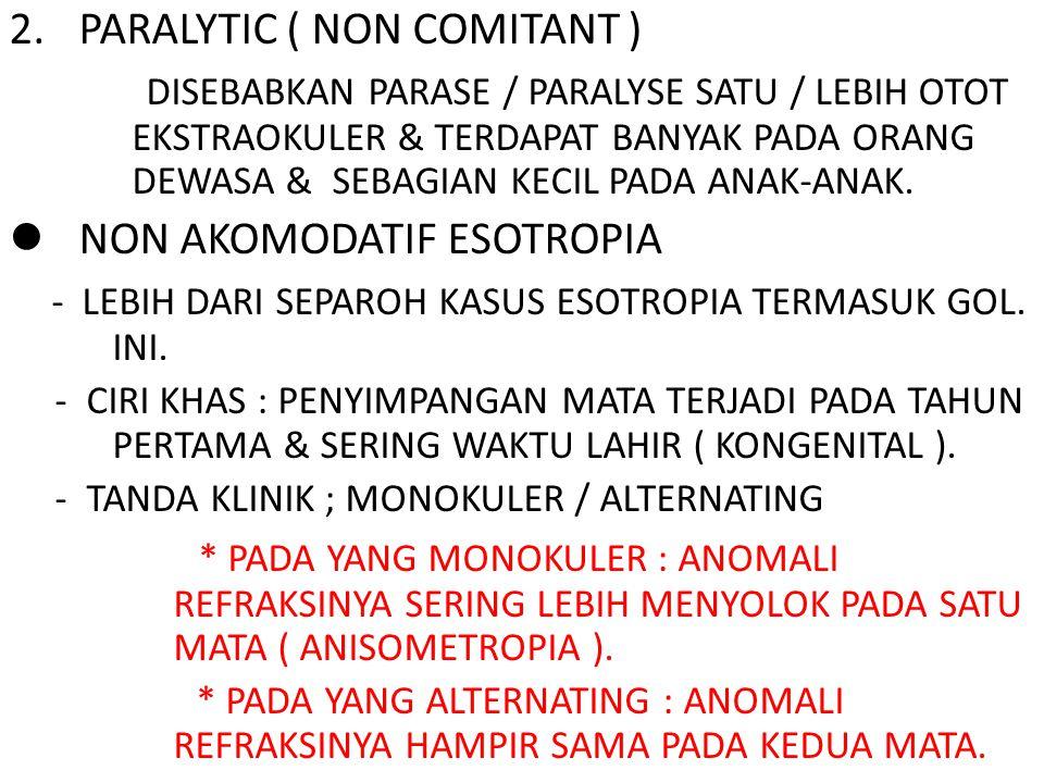 PARALYTIC ( NON COMITANT )