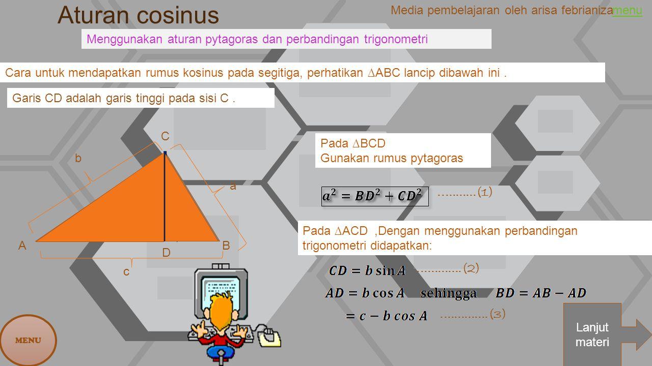 Aturan cosinus Media pembelajaran oleh arisa febrianiza. menu. Menggunakan aturan pytagoras dan perbandingan trigonometri.