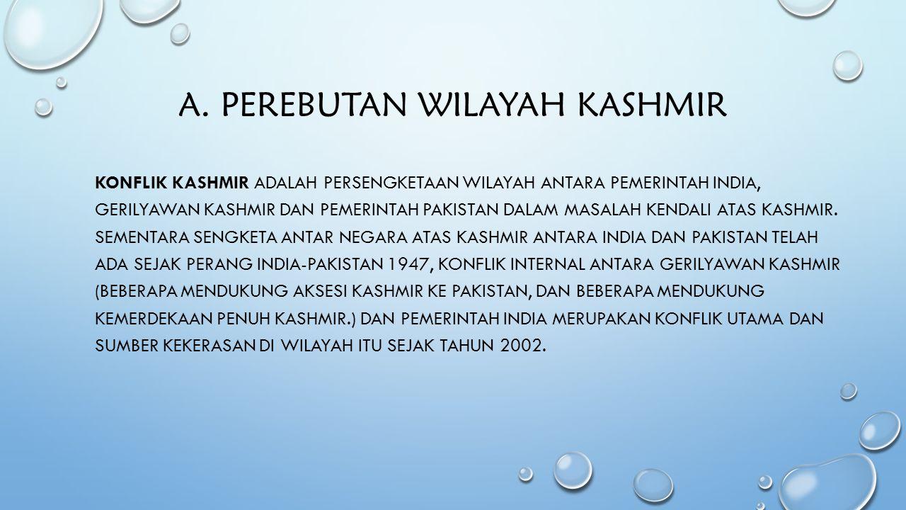 A. Perebutan Wilayah Kashmir