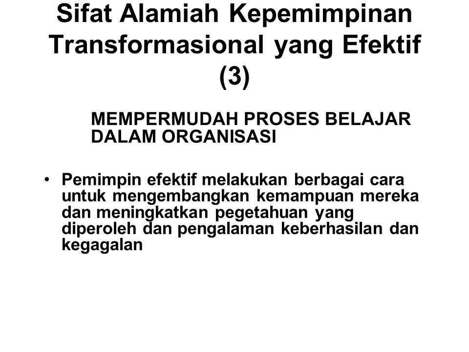 Sifat Alamiah Kepemimpinan Transformasional yang Efektif (3)