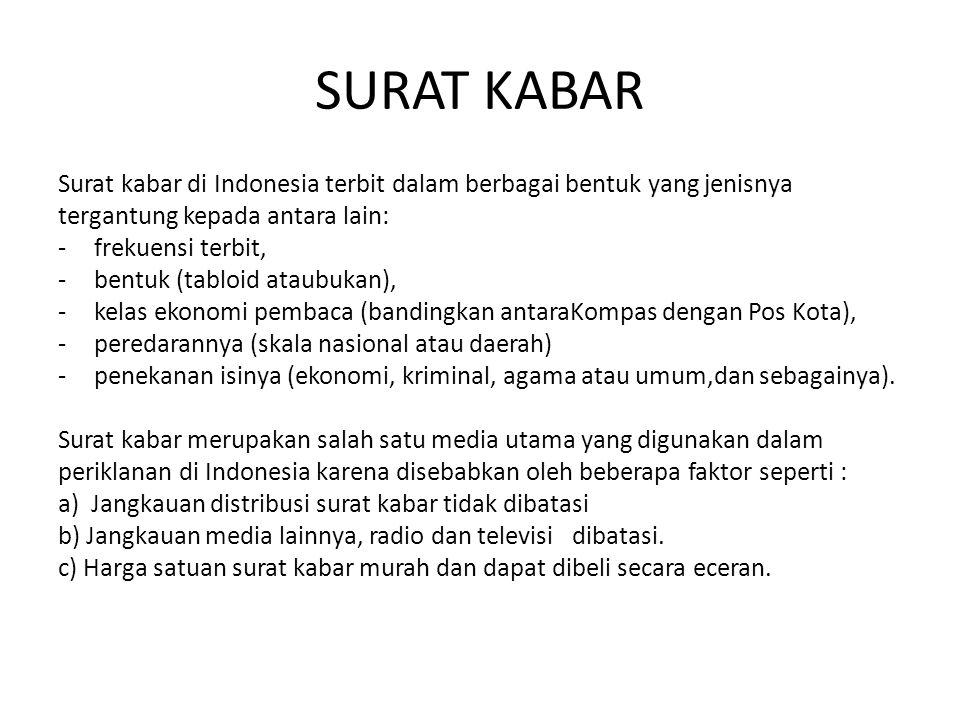 SURAT KABAR Surat kabar di Indonesia terbit dalam berbagai bentuk yang jenisnya. tergantung kepada antara lain: