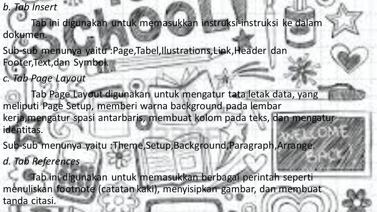 b. Tab Insert Tab ini digunakan untuk memasukkan instruksi-instruksi ke dalam dokumen.