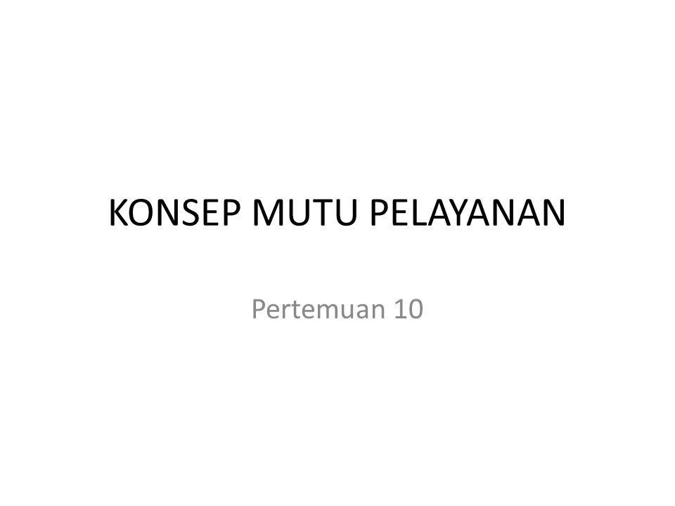 KONSEP MUTU PELAYANAN Pertemuan 10