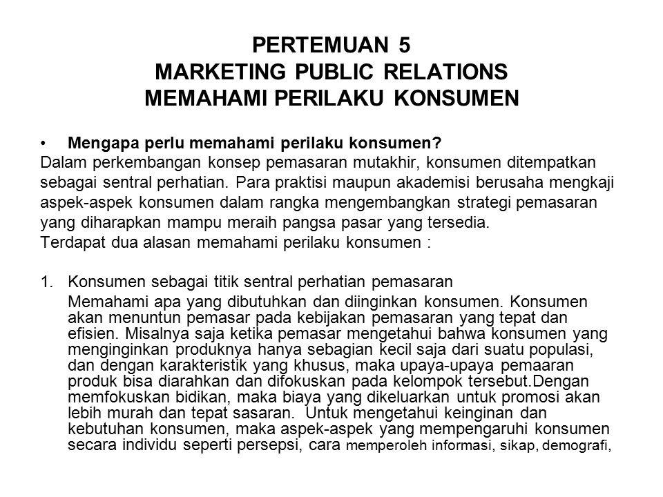 PERTEMUAN 5 MARKETING PUBLIC RELATIONS MEMAHAMI PERILAKU KONSUMEN
