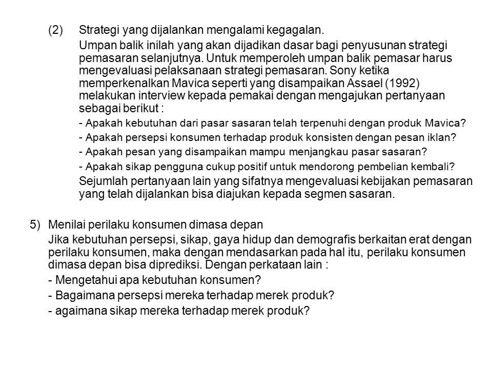 (2) Strategi yang dijalankan mengalami kegagalan.