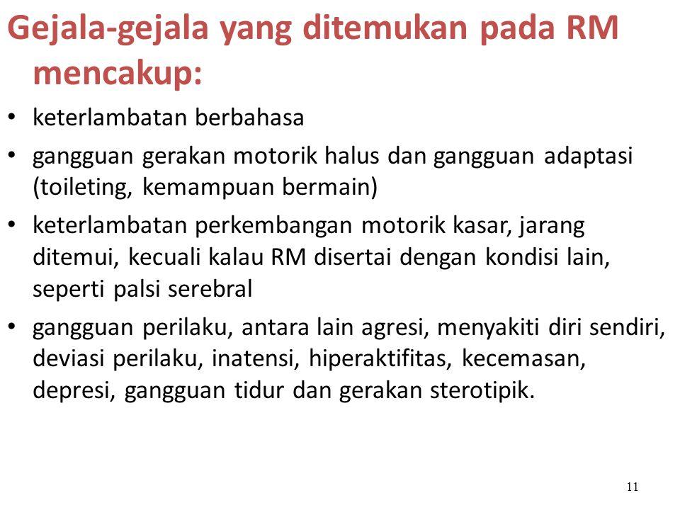 Gejala-gejala yang ditemukan pada RM mencakup: