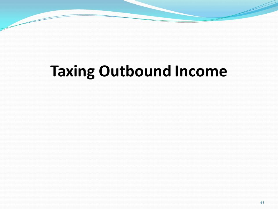 Taxing Outbound Income