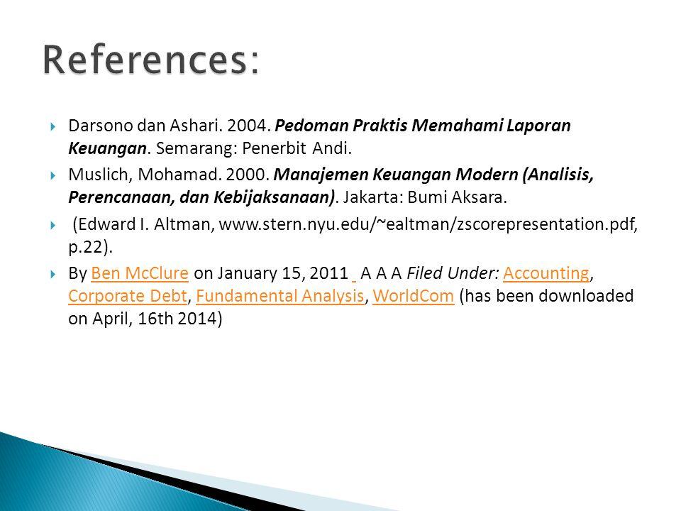References: Darsono dan Ashari. 2004. Pedoman Praktis Memahami Laporan Keuangan. Semarang: Penerbit Andi.