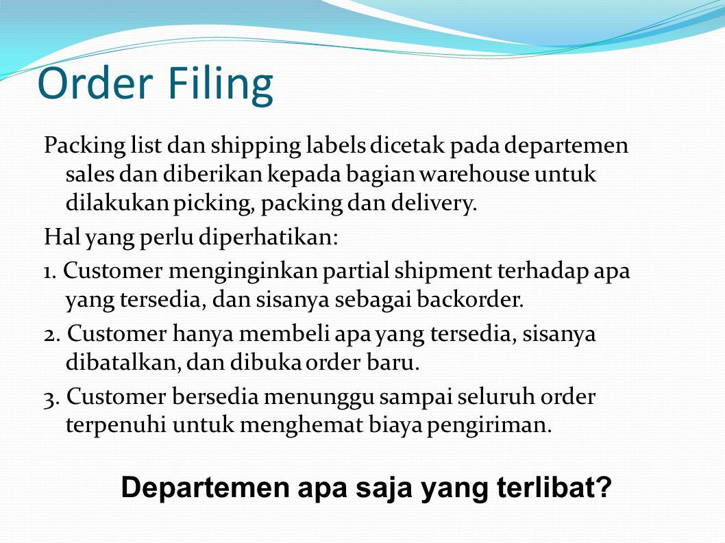 Order Filing Departemen apa saja yang terlibat
