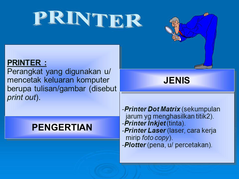 PRINTER JENIS PENGERTIAN PRINTER : Perangkat yang digunakan u/