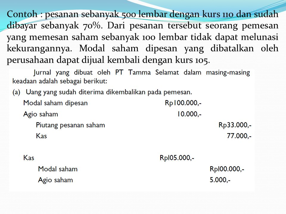 Contoh : pesanan sebanyak 500 lembar dengan kurs 110 dan sudah dibayar sebanyak 70%.